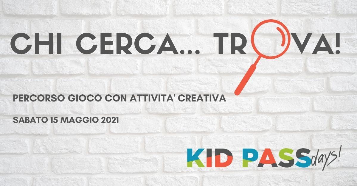 CHI CERCA TROVA_KID PASS DAYS